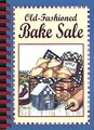 Old Fashioned Bake Sale (Digest Comb-Bound Cookbooks)